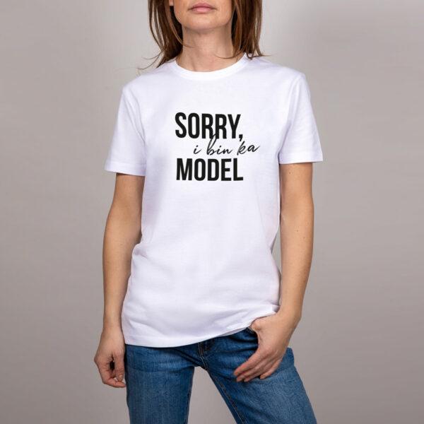 Sorry, I bin ka Model T-Shirt Weiss